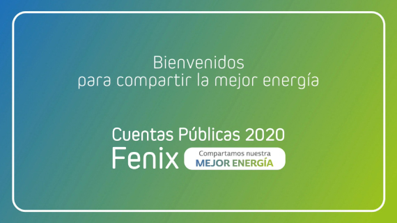 "Fenix realiza encuentro de Cuentas Públicas 2020 ""Compartamos Nuestra Mejor Energía"""